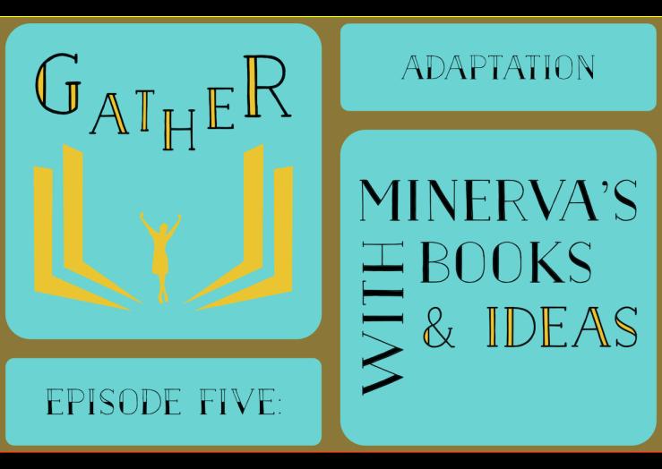 Gather Episode 5: Adaptation